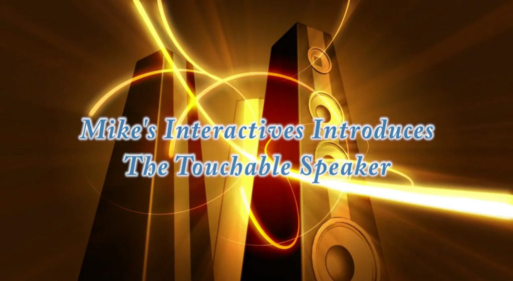 Touchable Speakers - Mike's Interactive